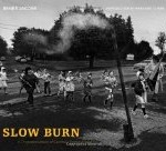 Slow Burn: A Photodocument of Centralia, Pennsylvania