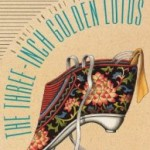 The Three-Inch Golden Lotus: A Novel on Foot Binding